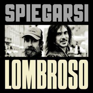 Lombroso - Spiegarsi (Radio Date: 22-06-2021)