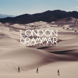 London Grammar - Oh Woman Oh Man (Radio Date: 12-05-2017)