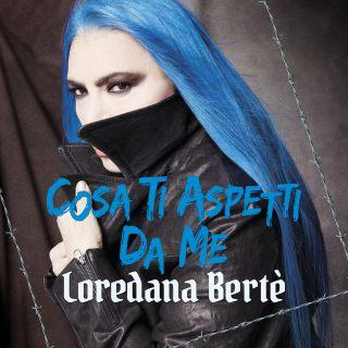 Loredana Berte' - Cosa ti aspetti da me (Radio Date: 06-02-2019)
