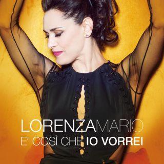 Lorenza Mario - È così che io vorrei (Radio Date: 13-04-2018)