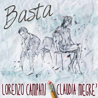 Lorenzo Campani - Basta (feat. Claudia Megrè) (Radio Date: 14-02-2017)