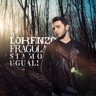 Lorenzo Fragola - Siamo uguali (Radio Date: 12-02-2015)
