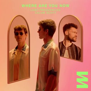 Lost Frequencies - Where Are You Now (feat. Calum Scott) (Radio Date: 06-08-2021)