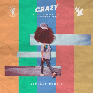 Lost Frequencies & Zonderling - Crazy (Remixes Pt. 1) (Radio Date: 16-02-2018)