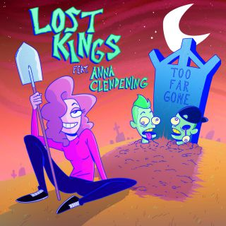 Lost Kings - Too Far Gone (feat. Anna Clendening) (Radio Date: 20-09-2019)