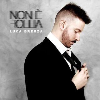 Luca Breuza - Non È Follia (Radio Date: 11-06-2021)