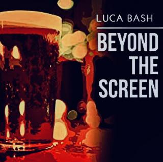 Luca Bash - Beyond The Screen