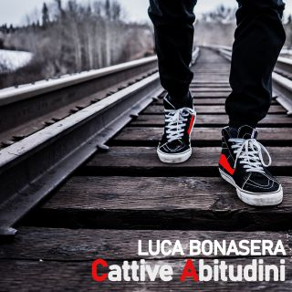 Luca Bonasera - Cattive Abitudini (Radio Date: 29-11-2019)