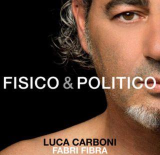 Luca Carboni - Fisico & Politico (feat. Fabri Fibra) (Radio Date: 06-09-2013)