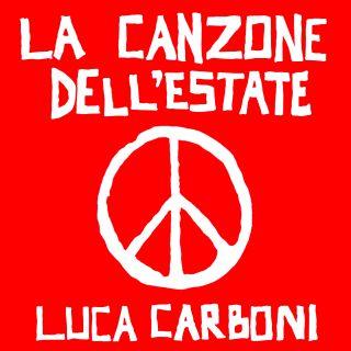 Luca Carboni - La Canzone Dell'Estate (Radio Date: 10-07-2020)
