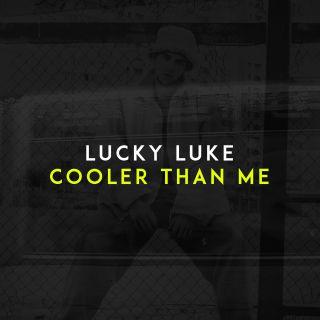 Lucky Luke - Cooler Than Me (Radio Date: 07-08-2020)