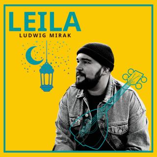 Ludwig Mirak - Leila (Radio Date: 27-11-2020)