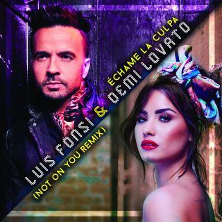 Luis Fonsi & Demi Lovato - Échame La Culpa (Not On You Remix) (Radio Date: 09-03-2018)