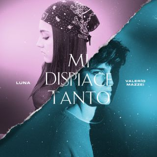 Luna & Valerio Mazzei - Mi Dispiace Tanto (Radio Date: 29-05-2020)