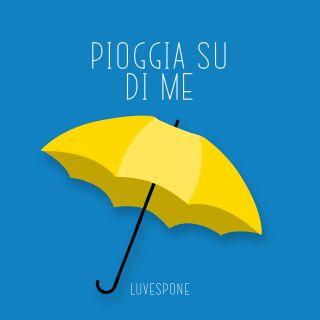 Pioggia su di me, di Luvespone
