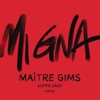 Maître Gims & Super Sako - Mi Gna (feat. Hayko) (Radio Date: 23-02-2018)