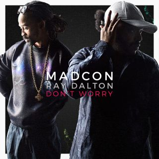 Madcon - Don't Worry (feat. Ray Dalton) (Radio Date: 08-05-2015)