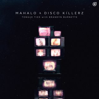 Mahalo, Disco Killerz & Brandyn Burnette - Tongue Tied (Radio Date: 29-11-2019)