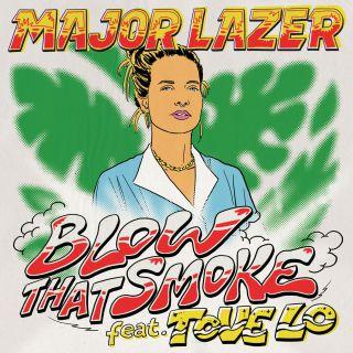 Major Lazer - Blow That Smoke (feat. Tove Lo) (Radio Date: )