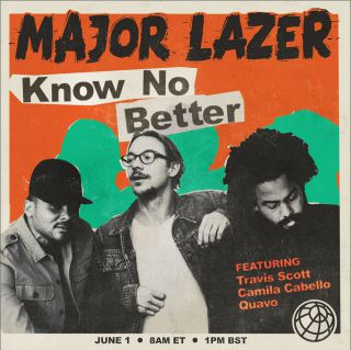 Major Lazer - Know No Better (feat. Travis Scott, Camila Cabello & Quavo) (Radio Date: 01-06-2017)