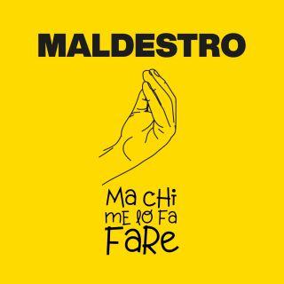 Maldestro - Ma chi me lo fa fare (Radio Date: 07-09-2020)