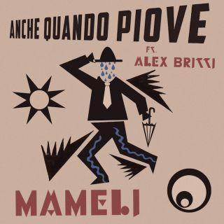 anche quando piove Mameli ft. Alex Britti