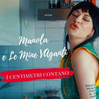 Manola E Le Mine Vaganti - I centimetri contano (Radio Date: 15-06-2018)