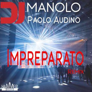 Manolo Dj & Paolo Audino - Impreparato  (Radio Date: 23-07-2019)