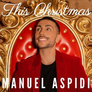 Manuel Aspidi - This Christmas (Radio Date: 25-11-2020)