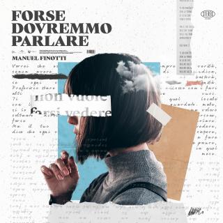 Manuel Finotti - Forse Dovremmo Parlare (Radio Date: 12-06-2020)