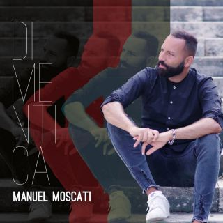 Manuel Moscati - Dimentica (Radio Date: 20-03-2020)