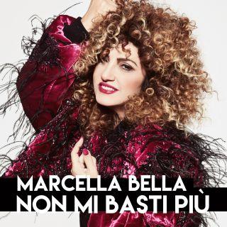 Marcella Bella - Non mi basti più (Radio Date: 26-05-2017)