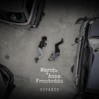 MARCH. & Anna Fronteddu - Sipario (Radio Date: 11-09-2020)