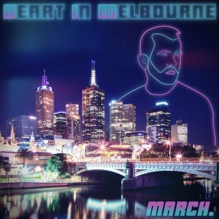 March. - Heart In Melbourne (Radio Date: 31-07-2020)