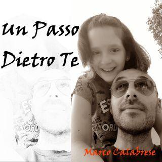 Marco Calabrese - Un Passo Dietro Te (Radio Date: 08-01-2021)