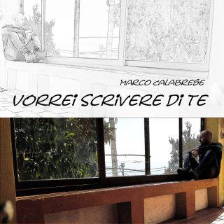 Marco Calabrese - Vorrei Scrivere Di Te (Radio Date: 30-10-2020)