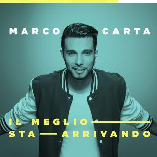 Marco Carta - Il meglio sta arrivando (Radio Date: 21-04-2017)