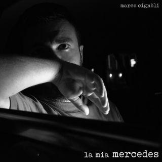 Marco Cignoli - La Mia Mercedes (Radio Date: 11-09-2020)