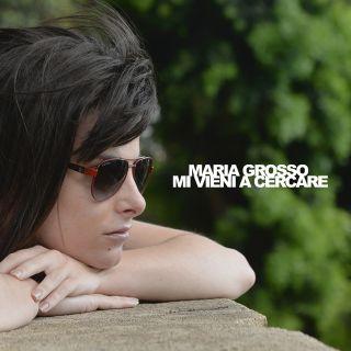 Maria Grosso - Mi Vieni A Cercare (Radio Date: 25-02-2020)
