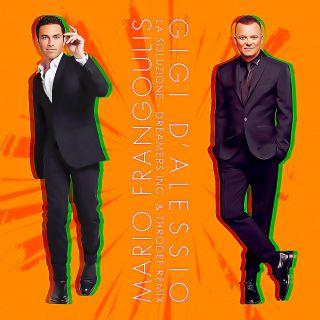 La soluzione (Dreamers Inc. & ThroDef Remix), di Mario Frangoulis E Gigi D'Alessio