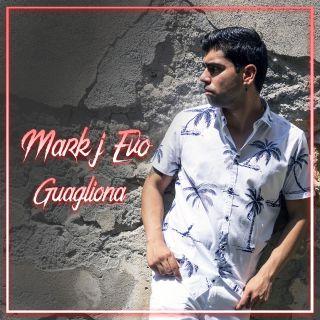 Mark J Evo - Guagliona (Radio Date: 19-07-2019)