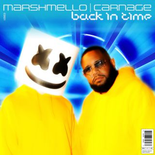 Marshmello & Carnage - Back In Time (Radio Date: 04-06-2021)