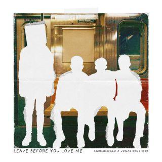 leave before you love me Marshmello & Jonas Brothers