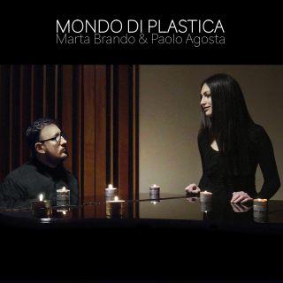 Marta Brando & Paolo Agosta - Mondo Di Plastica (Radio Date: 09-04-2021)