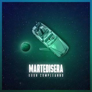 Martedisera - Buon Compleanno (Radio Date: 09-06-2021)