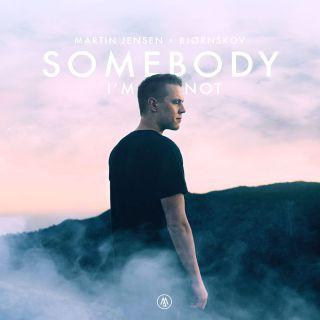 Martin Jensen & Bjørnskov - Somebody I'm Not (Radio Date: 23-11-2018)