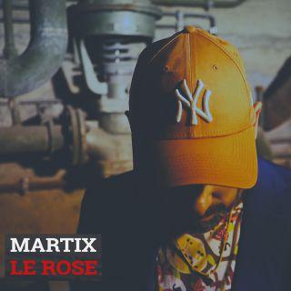 Martix - Le Rose (Radio Date: 31-07-2020)