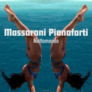 Massaroni Pianoforti - Mattomondo (Radio Date: 30-07-2020)