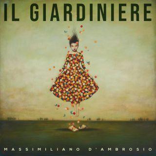 Massimiliano D'Ambrosio - Il Giardiniere (Radio Date: 04-06-2021)