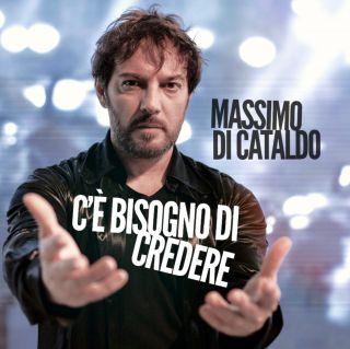 C'è bisogno di credere, di Massimo Di Cataldo
